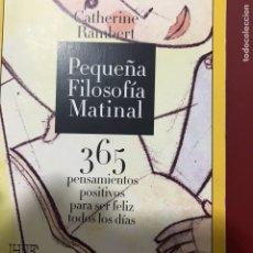Libros de segunda mano: PEQUEÑA FILOSOFÍA MATINAL 365 PENSAMIENTOS PARA SER FELIZ. Lote 122535980