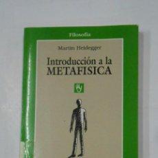 Libros de segunda mano: INTRODUCCIÓN A LA METAFÍSICA. - HEIDEGGER, MARTIN. GEDISA EDITORIAL. TDK334. Lote 113286123
