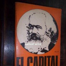 Libros de segunda mano: MARX.EL CAPITAL.CRITICA DE LA ECONOMIA POLITICA.FONDO CULTURA ECONOMICA.1976.VOLUMEN III. Lote 113332943
