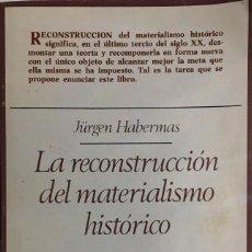 Libros de segunda mano: JÜRGEN HABERMAS. LA RECONSTRUCCIÓN DEL MATERIALISMO HISTÓRICO. MADRID, 1981.. Lote 133992945