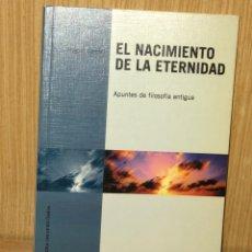 Libros de segunda mano: EL NACIMIENTO DE LA ETERNIDAD APUNTES DE FILOSOFÍA ANTIGUA •• MIGUEL CANDEL. Lote 113512807