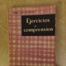 Libros de segunda mano: EJERCICIOS DE COMPRENSIÓN (PEDRO LAIN ENTRALGO). Lote 113724566
