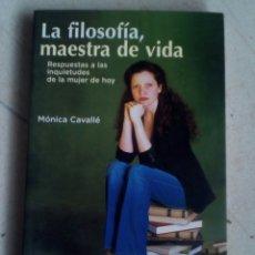 Libros de segunda mano: LA FILOSOFÍA, MAESTRA DE VIDA. MÓNICA CAVALLÉ. Lote 114182254