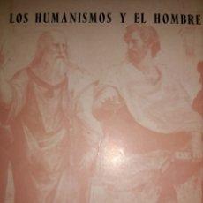 Libros de segunda mano: LOS HUMANISMOS Y EL HOMBRE. JOSÉ CORTS GRAU. EDITORIAL PRENSA ESPAÑOLA. AÑO 1967. RÚSTICA CON SOLAPA. Lote 114275502