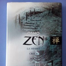 Libros de segunda mano: ZEN LA HIERBA CRECE SOLA OSHO EDITORIAL EDAF 1ª EDICION 2006 FILOSOFIA ORIENTAL BUDISMO INDIA. Lote 114628283