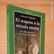 Libros de segunda mano: EL RESPETO O LA MIRADA ATENTA - JOSEP M. ESQUIROL. Lote 114947691
