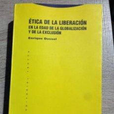 Libros de segunda mano: ÉTICA DE LA LIBERACIÓN EN LA EDAD DE LA GLOBALIZACION Y DE LA EXCLUSION ** ENRIQUE DUSSEL. Lote 114953947