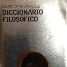 Libros de segunda mano: DICCIONARIO FILOSÓFICO. ANDRÉ COMTE-SPONVILLE. . Lote 115177111