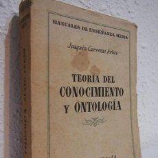 Libros de segunda mano: TEORIA DEL CONOCIMIENTO Y ONTOLOGIA. JOAQUIN CARRERAS ARTAU. EDICIONES ALMA MATER 1945. Lote 115342003