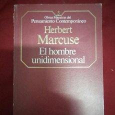 Libros de segunda mano: EL HOMBRE UNIDIMENSIONAL - LIBRO DE HERBERT MARCUSE (ED. PLANETA -AGOSTINI 1985). Lote 115637415