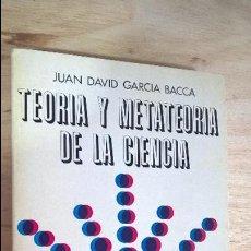 Libros de segunda mano: JUAN DAVID GARCIA BACCA. TEORIA Y METATEORIA DE LA CIENCIA. CURSO SISTEMATICO 1977. VENEZUELA. . Lote 115701143
