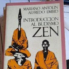Libros de segunda mano: INTRODUCCION AL BUDISMO ZEN: ENSEÑANZAS Y TEXTOS. - ANTOLIN/EMBID, MARIANO/ALFREDO.. Lote 115763294
