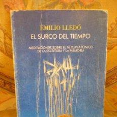 Libros de segunda mano: EL SURCO DEL TIEMPO. MEDITACIONES SOBRE EL MITO PLATÓNICO DE LA ESCRITURA Y LA MEMORIA, DE E. LLEDÓ.. Lote 116079879