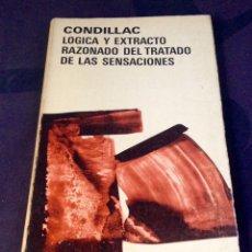 Gebrauchte Bücher - CONDILLAC. LÓGICA Y EXTRACTO RAZONADO DEL TRATADO DE LAS SENSACIONES. - 163984829