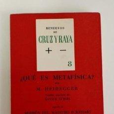 Libros de segunda mano: ¿QUÉ ES METAFÍSICA? POR M. HEIDEGGER. RENUEVOS DE CRUZ Y RAYA 8. Lote 116237711