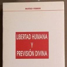 Libros de segunda mano: LIBERTAD HUMANA Y PREVISIÓN DIVINA. MATEO FEBRER. INSTITUTO DE TEOLOGÍA Y HUMANISMO 1992. NUEVO. Lote 116385259