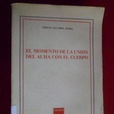 Libros de segunda mano: EL MOMENTO DE LA UNIÓN DEL ALMA CON EL CUERPO. EMILIO NAVARRO RUBIO. Lote 219341210