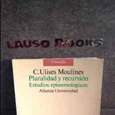 Libros de segunda mano: PLURALIDAD Y RECURSION, ESTUDIOS EPISTEMOLÓGICOS C. ULISES MOULINES. Lote 116666211