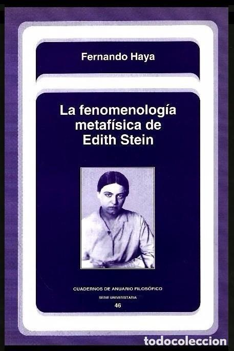 B295 - LA FENOMENOLOGIA METAFISICA DE EDITH STEIN. FERNANDO HAYA. FILOSOFIA. segunda mano
