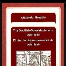 Libros de segunda mano: EL CIRCULO HISPANO ESCOCES DE JOHN MAIR. ALEXANDER BROADIE. FILOSOFIA. METAFISICA.. Lote 116674163
