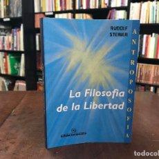 Libros de segunda mano: LA FILOSOFÍA DE LA LIBERTAD - RUDOLF STEINER. Lote 116913662