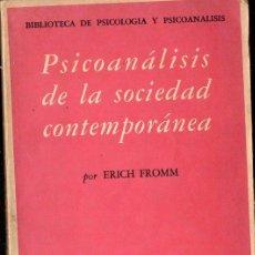 Libros de segunda mano: ERICH FROMM : PSICOANÁLISIS DE LA SOCIEDAD CONTEMPORÁNEA (FONDO DE CULTURA, 1974. Lote 117258143