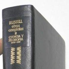 Libros de segunda mano: OBRAS COMPLETAS II. CIENCIA Y FILOSOFÍA. 1897-1919 - BERTRAND RUSSELL. Lote 117306719