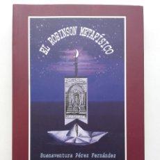 Libros de segunda mano: EL ROBINSON METAFÍSICO - BUENAVENTURA PÉREZ FERNÁNDEZ - TIGAIGA EDICIONES - FILOSOFIA. Lote 117863919