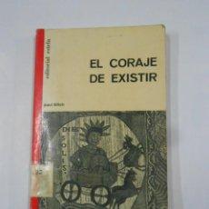 Libros de segunda mano: EL CORAJE DE EXISTIR. PAUL TILLICH. EDITORIAL ESTELA. TDK339. Lote 117906955