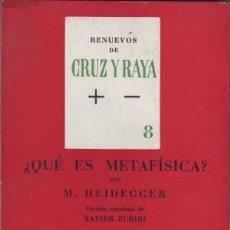 Libros de segunda mano: HEIDEGGER, M: ¿QUE ES METAFISICA? RENUEVOS DE CRUZ Y RAYA 8. Lote 118026739