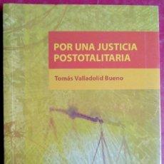 Libros de segunda mano: TOMÁS VALLADOLID BUENO . POR UNA JUSTICIA POSTOTALITARIA. Lote 118211955
