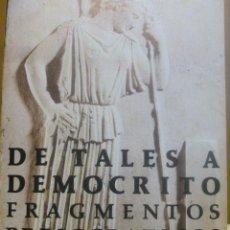 Libros de segunda mano - DE TALES A DEMOCRITO. FRAGMENTOS PRESOCRATICOS. Introducción, traducción y notas de Alberto Bernabé - 118278643