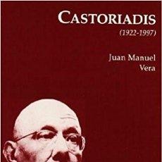 Libros de segunda mano: CASTORIADIS (1922-1997). JUAN MANUEL VERA. Lote 118381275