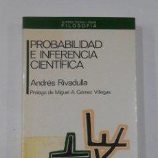 Libros de segunda mano: PROBABILIDAD E INFERENCIA CIENTÍFICA. - RIVADULLA, ANDRÉS. ANTHROPOS EDITORIAL DEL HOMBRE. TDK342. Lote 118445335
