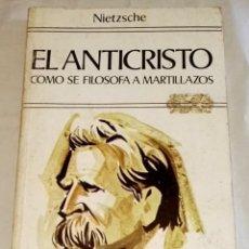 Libros de segunda mano: EL ANTICRISTO, COMO SE FILOSOFA A MARTILLAZOS; FRIEDRICH NIETZSCHE - EDAF 1981. Lote 118496275