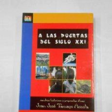 Libros de segunda mano: A LAS PUERTAS DEL SIGLO XXI: CAMBIOS HISTÓRICOS Y PROPUESTAS ÉTICAS. JUAN JOSE TAMAYO ACOSTA. TDK342. Lote 118529671