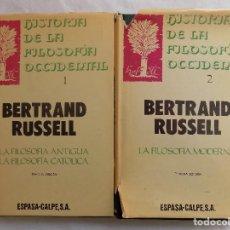 Libros de segunda mano: LIBRERIA GHOTICA. BERTRAN RUSSELL. HISTORIA DE LA FILOSOFIA OCCIDENTAL. 2 TOMOS. 1978. . Lote 118650119