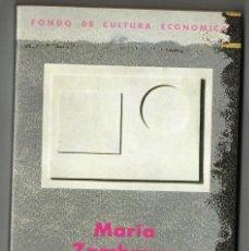 Libros de segunda mano: MARÍA ZAMBRANO. FILOSOFÍA Y POESÍA. FONDO DE CULTURA ECONÓMICA. COLECCIÓN SOMBRAS DEL ORIGEN.. Lote 118735847