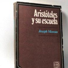 Libros de segunda mano: ARISTOTELES Y SU ESCUELA ·· JOSEPH MOREAU ·· EDITORIAL UNIVERSITARIA DE BUENOS AIRES ·. Lote 119035435