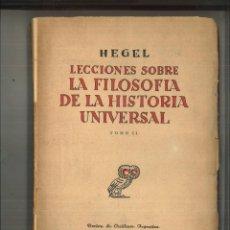Libros de segunda mano: LECCIONES SOBRE LA FILOSOFÍA DE LA HISTORIA UNIVERSAL. TOMO II. JORGE GUILLERMO FEDERICO HEGEL. Lote 119223215
