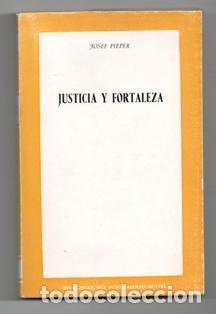 JUSTICIA Y FORTALEZA, JOSEF PIEPER (Libros de Segunda Mano - Pensamiento - Filosofía)