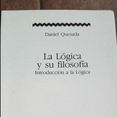 Libros de segunda mano: LA LOGICA Y LA FILOSOFIA: INTRODUCCION A LA LOGICA. DANIEL QUESADA. BARCANOVA 1985.. Lote 120320927