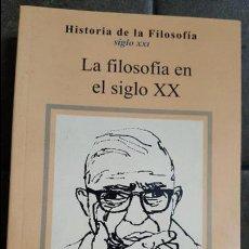 Libros de segunda mano: LA FILOSOFIA EN EL SIGLO XX. VV.AA. SIGLO VEINTIUNO 2002. . Lote 120438555