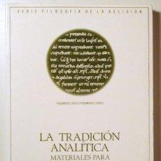 Livres d'occasion: GÓMEZ, J. - MARDONES, J.M. - LA TRADICIÓN ANALÍTICA. MATERIALES PARA UNA FILOSOFÍA DE LA RELIGIÓN II. Lote 120995880
