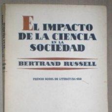 Libros de segunda mano: RUSSELL, BERTRAND: EL IMPACTO DE LA CIENCIA EN LA SOCIEDAD. Lote 69274509
