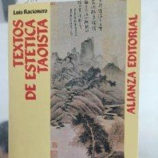 Libros de segunda mano: TEXTOS DE ESTÉTICA TAOISTA, RACIONERO, LUÍS, 1992. Lote 58434350