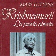 Libros de segunda mano: MARY LUTYENS : KRISHNAMURTI, LA PUERTA ABIERTA (EDHASA, 1990) . Lote 121566563