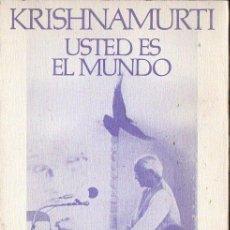 Libros de segunda mano: KRISHNAMURTI : USTED ES EL MUNDO (EDHASA, 1990) . Lote 121566831