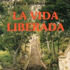Libros de segunda mano: KRISHNAMURTI : LA VIDA LIBERADA (OBELISCO, 1988). Lote 121567111