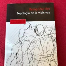 Libri di seconda mano: TOPOLOGÍA DE LA VIOLENCIA. BYUNG-CHUL HAN. HERDER. 2016. Lote 121766287